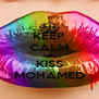 KEEP CALM AND KISS MOHAMED - Personalised Poster A4 size