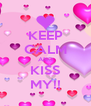 KEEP CALM AND KISS MY!! - Personalised Poster A4 size