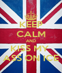 KEEP CALM AND KISS MY  ASS ON ICE - Personalised Poster A4 size
