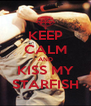 KEEP CALM AND KISS MY STARFISH - Personalised Poster A4 size