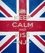 KEEP CALM AND KISS ~NJ~ - Personalised Poster A4 size