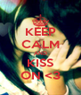 KEEP CALM AND KISS ON <3 - Personalised Poster A4 size