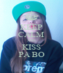 KEEP CALM AND KISS PA BO - Personalised Poster A4 size