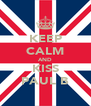 KEEP CALM AND KISS PAUL B - Personalised Poster A4 size