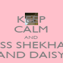 KEEP CALM AND KISS SHEKHAR AND DAISY - Personalised Poster A4 size