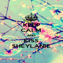 KEEP CALM AND KISS SHEYLANIE - Personalised Poster A4 size