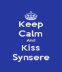 Keep Calm And Kiss Synsere - Personalised Poster A4 size