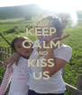 KEEP CALM AND KISS US - Personalised Poster A4 size