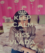 KEEP CALM AND KISS VLADA - Personalised Poster A4 size