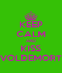 KEEP CALM AND KISS VOLDEMORT - Personalised Poster A4 size