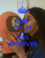KEEP CALM AND KISS WHOEVER - Personalised Poster A4 size