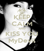 KEEP CALM AND KISS YOU MyDevil - Personalised Poster A4 size