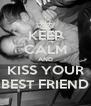 KEEP CALM AND KISS YOUR BEST FRIEND - Personalised Poster A4 size