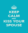 KEEP CALM AND KISS YOUR SPOUSE - Personalised Poster A4 size