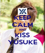 KEEP CALM AND KISS YUSUKE - Personalised Poster A4 size