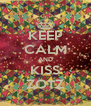 KEEP CALM AND KISS ZOTZ - Personalised Poster A4 size