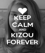 KEEP CALM AND KIZOU FOREVER - Personalised Poster A4 size