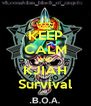 KEEP CALM AND KJIAH Survival - Personalised Poster A4 size
