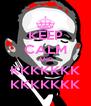 KEEP CALM AND KKKKKKK KKKKKKK - Personalised Poster A4 size