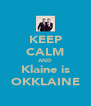 KEEP CALM AND Klaine is OKKLAINE - Personalised Poster A4 size
