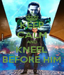 KEEP CALM AND KNEEL BEFORE HIM - Personalised Poster A4 size
