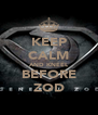 KEEP CALM AND KNEEL BEFORE ZOD - Personalised Poster A4 size