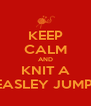 KEEP CALM AND KNIT A WEASLEY JUMPER - Personalised Poster A4 size