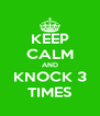 KEEP CALM AND KNOCK 3 TIMES - Personalised Poster A4 size