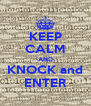 KEEP CALM AND KNOCK and ENTER - Personalised Poster A4 size