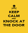KEEP CALM AND KNOCK AT THE DOOR - Personalised Poster A4 size