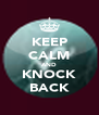 KEEP CALM AND KNOCK BACK - Personalised Poster A4 size