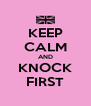 KEEP CALM AND KNOCK FIRST - Personalised Poster A4 size