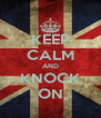 KEEP CALM AND KNOCK ON - Personalised Poster A4 size