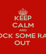 KEEP CALM AND KNOCK SOME RADS  OUT  - Personalised Poster A4 size