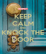 KEEP CALM AND KNOCK THE DOOR - Personalised Poster A4 size