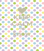 KEEP CALM AND know  - Personalised Poster A4 size