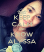 KEEP CALM AND KNOW ALYSSA - Personalised Poster A4 size
