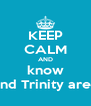 KEEP CALM AND know Amaya and Trinity are bfflalaef - Personalised Poster A4 size