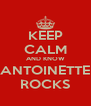 KEEP CALM AND KNOW ANTOINETTE ROCKS - Personalised Poster A4 size