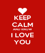 KEEP CALM AND KNOW I LOVE YOU - Personalised Poster A4 size