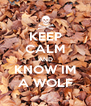 KEEP CALM AND KNOW IM A WOLF - Personalised Poster A4 size