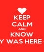 KEEP CALM AND KNOW JAY WAS HERE <3  - Personalised Poster A4 size