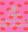 KEEP CALM AND KNOW MARCH BABIES ARE UP NEXT! - Personalised Poster A4 size