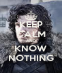 KEEP CALM AND KNOW NOTHING - Personalised Poster A4 size
