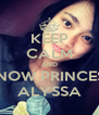 KEEP CALM AND KNOW PRINCESS ALYSSA - Personalised Poster A4 size