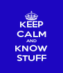 KEEP CALM AND KNOW STUFF - Personalised Poster A4 size