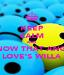 KEEP CALM AND kNOW THAT ANGY LOVE'S WILLA - Personalised Poster A4 size