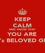 KEEP CALM AND KNOW THAT  YOU ARE GOD's BELOVED GINNY - Personalised Poster A4 size