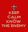 KEEP CALM AND KNOW  THE ENEMY - Personalised Poster A4 size