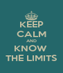 KEEP CALM AND KNOW  THE LIMITS - Personalised Poster A4 size